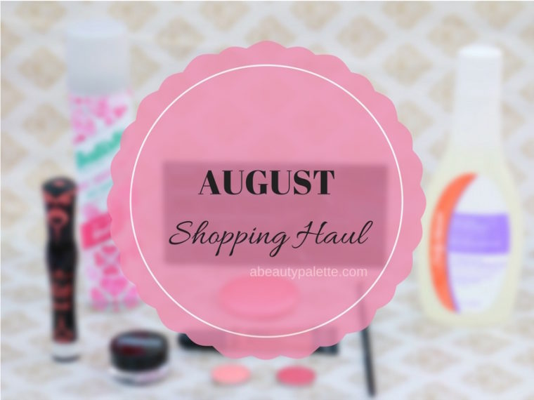 August Shopping Haul- makeup haul
