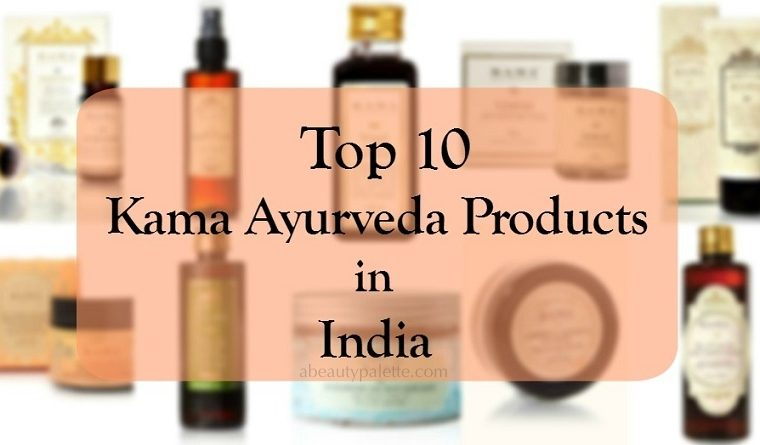 Best Kama Ayurveda Products