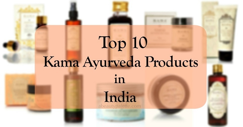 Best Kama Ayurveda Products1