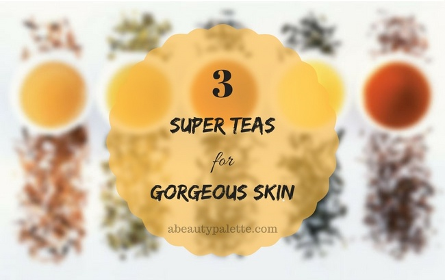Super teas for gorgeous skin